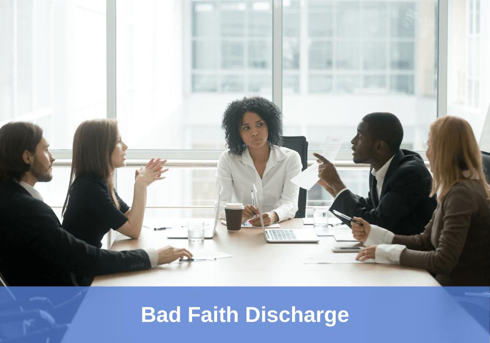 Bad faith discharge