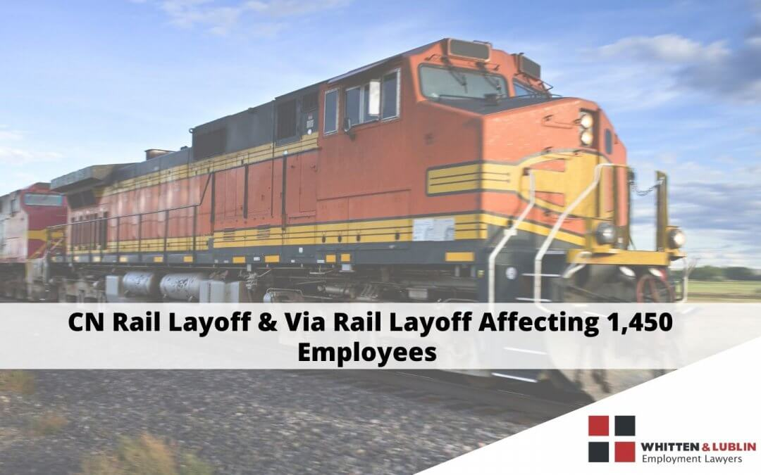 CN Rail Layoff & Via Rail Layoff Affecting 1,450 Employees – Understanding Temporary Layoff
