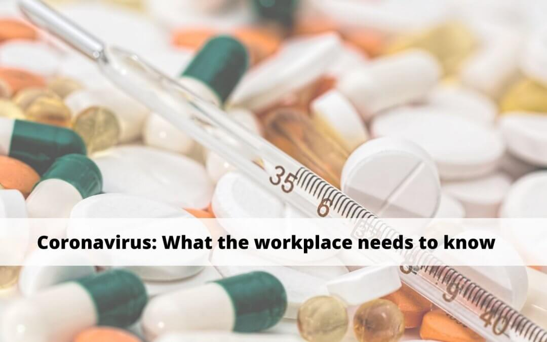 Coronavirus Outbreak at Work: What The Workplace Needs to Know