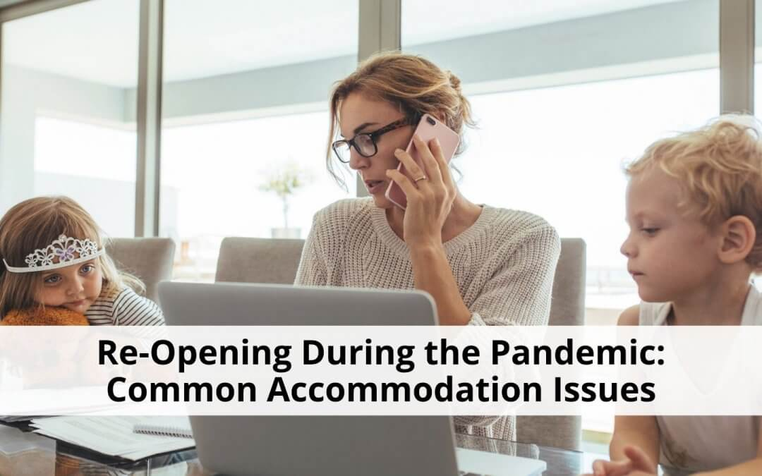 Accommodation Issues Impacted by COVID-19: Re-Opening During the Pandemic