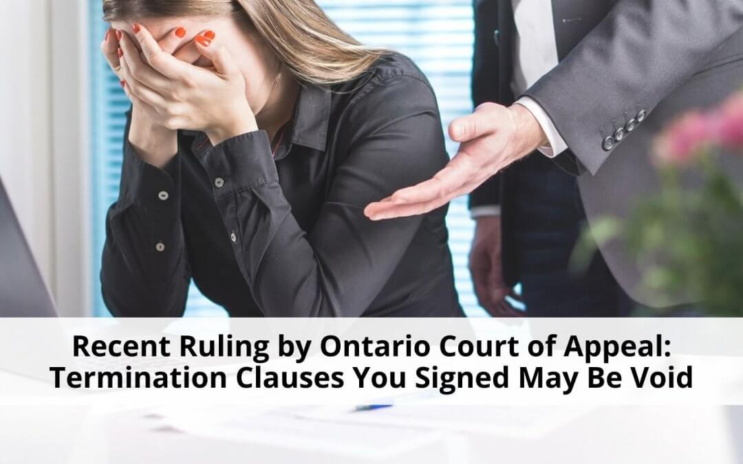 The Termination Clauses You Signed May Be Void: Recent Ruling by Ontario Court of Appeal