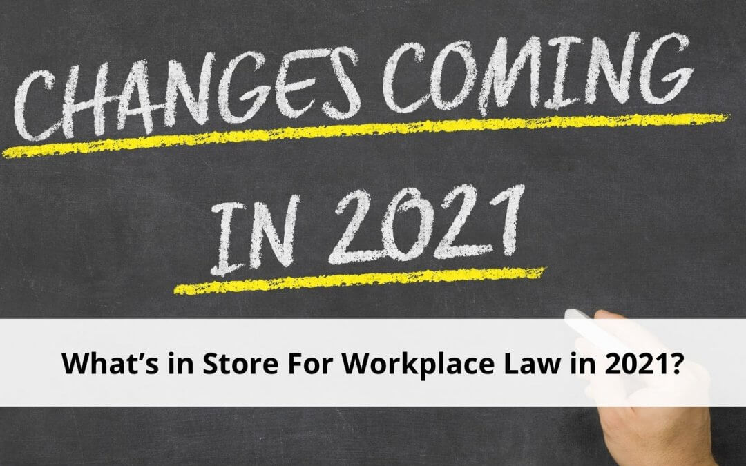 Workplace law 2021