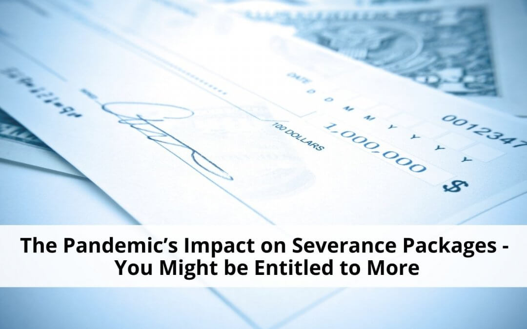 Pandemic's Impact on Severance Packages