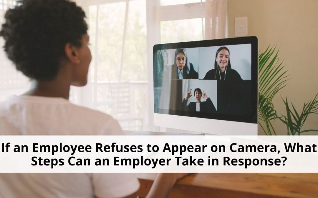 Employee Refuses to Appear on Camera